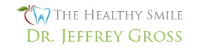 The Healthy Smile Dental Center: Dr. Jeffrey Gross DDS FAGD